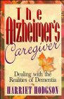 Book Cover Image: The Alzheimers Caregiver: Dealing with the Realities of Dementia