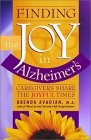 Book Cover Image: Finding the Joy in Alzheimers: Caregivers Share the Joyful Times