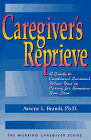 Book Cover Image: Caregivers Reprieve: A Guide to Emotional Survival When Youre Caring for Someone You Love (The Working Caregiver Series)